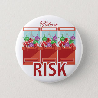 Take A Risk 6 Cm Round Badge