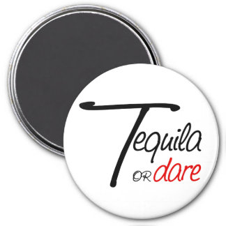 Take a shot of tequila or humiliate yourself 7.5 cm round magnet