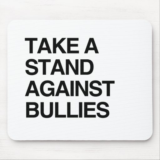 TAKE A STAND AGAINST BULLIES MOUSEPAD