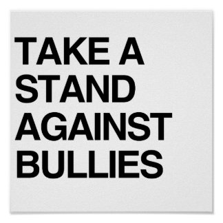 TAKE A STAND AGAINST BULLIES POSTER