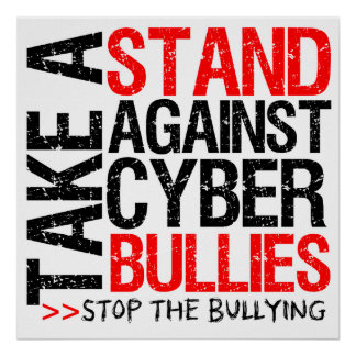 Take a Stand Against Cyber Bullies Poster