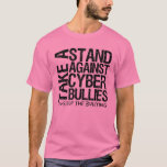 Take a Stand Against Cyber Bullies T-Shirt