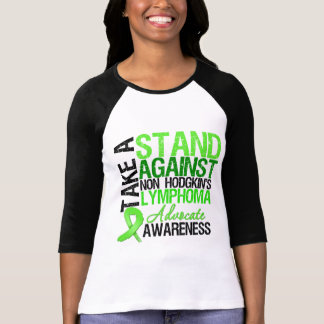 Take a Stand Against Non Hodgkin's Lymphoma T Shirt