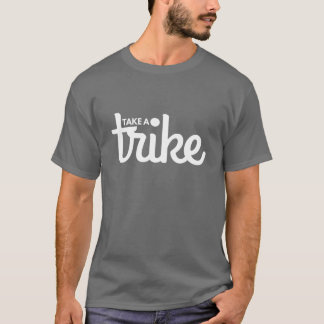 Take a Trike Dark T-Shirt