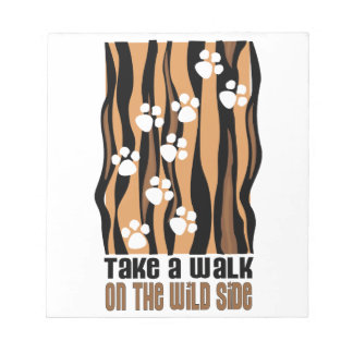 Take A Walk On The Wild Memo Note Pad