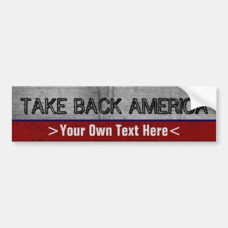 Take Back America Custom Write Your Own Slogan Bumper Sticker