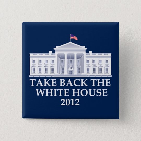 Take Back The White House 2012 15 Cm Square Badge