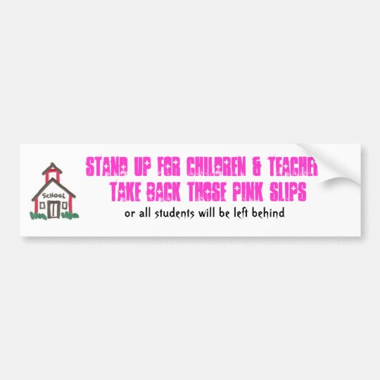 Take back those pink slips bumper sticker