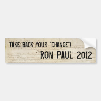 """Take Back Your Change"" Ron Paul 2012 Bumper Sticker"