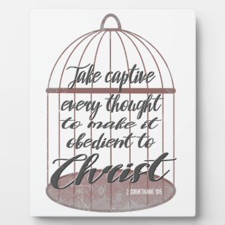 Take captive every thought, scripture display plaque