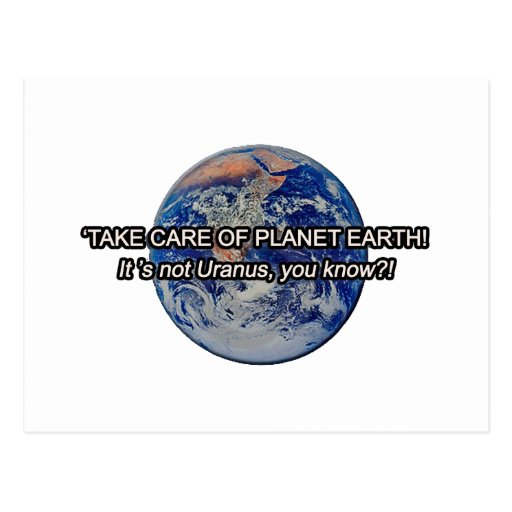 Take Care of Planet Earth! It's not Uranus... Post Card