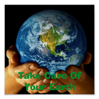 Take Care Of Your Earth Poster