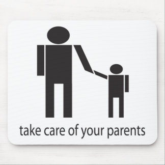 Take care of your parents mouse pad