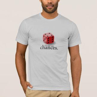 Take Chances T-Shirt