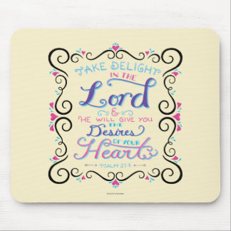 Take Delight in the Lord Mouse Mat