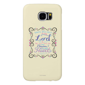 Take Delight in the Lord Samsung Galaxy S6 Cases