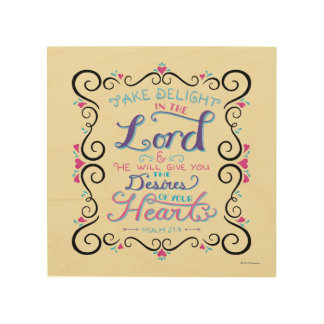 Take Delight in the Lord Wood Print