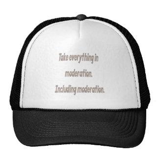Take everything in moderation hat