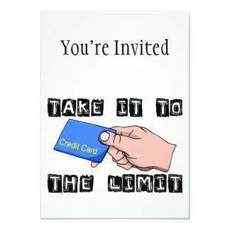Take It To The Limit Credit Card 13 Cm X 18 Cm Invitation Card