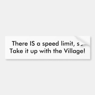 Take it up with the Village Bumper Sticker
