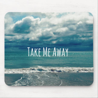 Take Me Away Beach Quote Mouse Mat