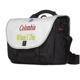 Take Me Back To Colombia When I Die Laptop Computer Bag