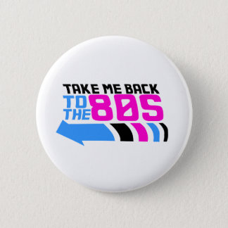 Take me Back to the 80s 6 Cm Round Badge