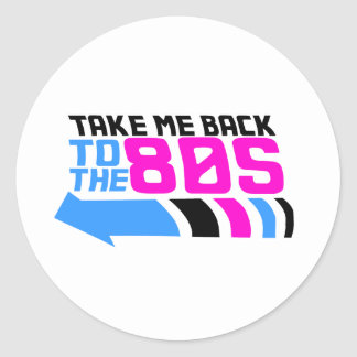 Take me Back to the 80s Round Stickers