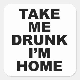 Take Me Drunk I m Home Stickers