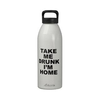 Take Me Drunk I m Home Drinking Bottle