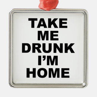 Take Me Drunk I'm Home Christmas Tree Ornaments