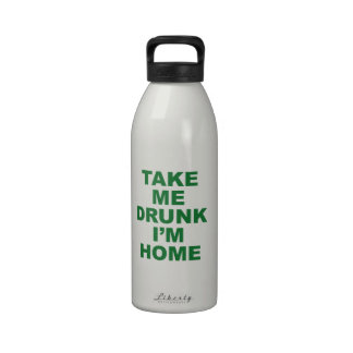 Take Me Drunk I'm Home Water Bottles