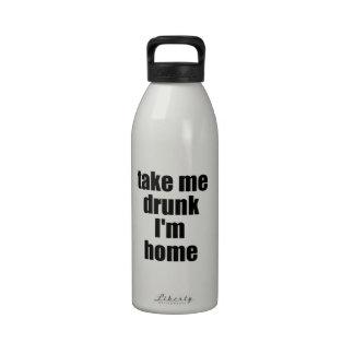 Take Me Drunk I'm Home Reusable Water Bottles