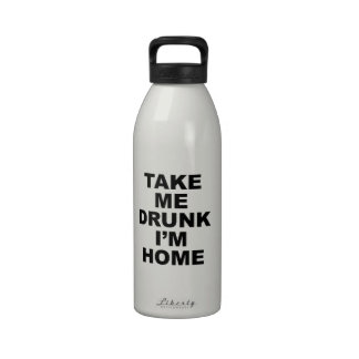 Take Me Drunk I'm Home Drinking Bottle