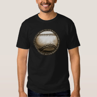 Take Me Out to the Ball Game T Shirts