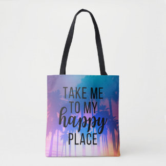 Take Me To My Happy Place Boho Beach & Palm Trees Tote Bag