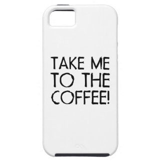 Take Me To The Coffee iPhone 5 Cover