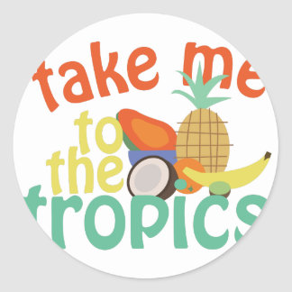 Take Me To The Fropics Round Sticker