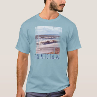 Take Me to the Sea T-Shirt