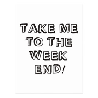 Take Me To The Weekend Postcard