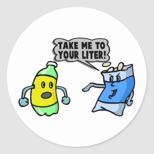 Take Me To Your Liter Round Stickers