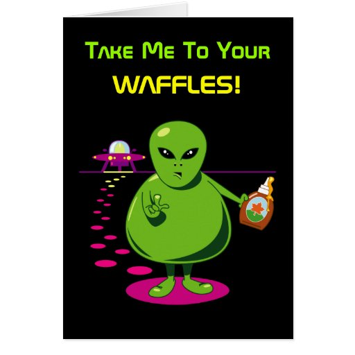 Take Me To Your Waffles! Greeting Card