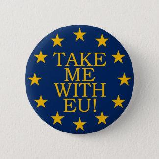 Take Me With EU 6 Cm Round Badge