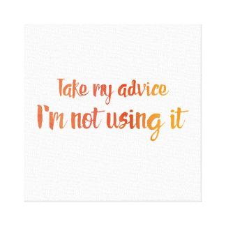 Take My Advice Canvas Print