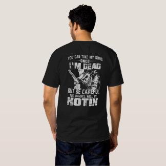 Take My Guns Once I'm Dead! Tshirt