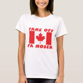Take Off Ya Hoser T-Shirt