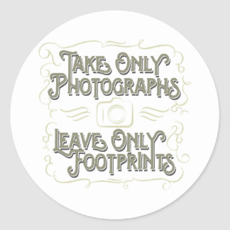 Take Only Photographs, Leave only Footprints Classic Round Sticker
