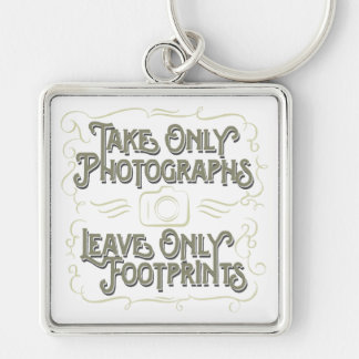 Take Only Photographs, Leave only Footprints Key Chains