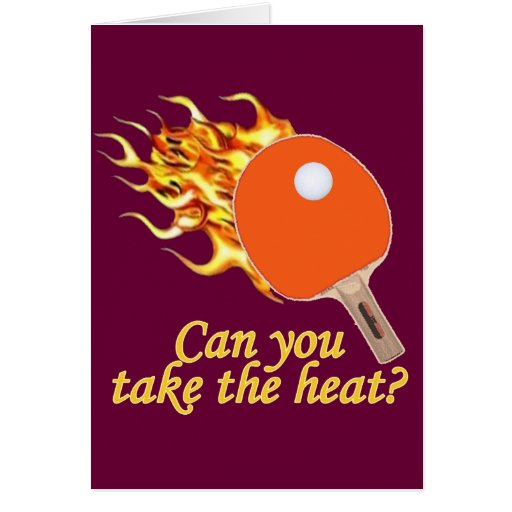 Take the Heat Flaming Ping Pong Greeting Card