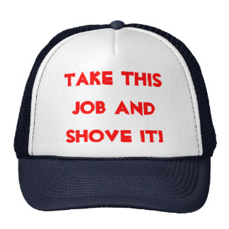 TAKE THIS JOB AND SHOVE IT! MESH HATS